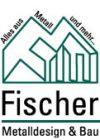 Fischer Metalldesign und Bau